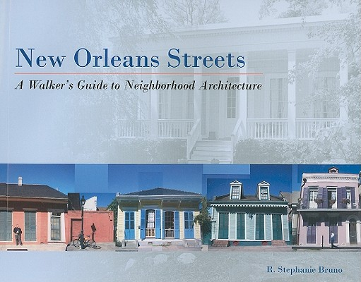 New Orleans Streets By Bruno, R. Stephanie/ Isaacson, Walter (FRW)