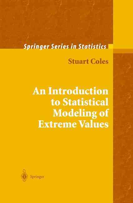 An Introduction to Statistical Modeling of Extreme Values By Coles, Stuart
