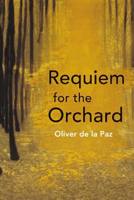 Requiem for the Orchard By De LA Paz, Oliver