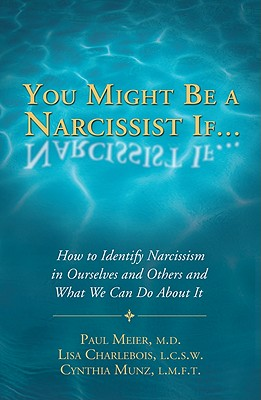 You Might Be a Narcissist If+� By Meier, Paul/ Charlebois, Lisa/ Munz, Cynthia